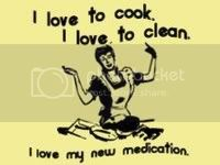 i love to cook, i love to clean,,,i love my new medication. Pictures, Images and Photos